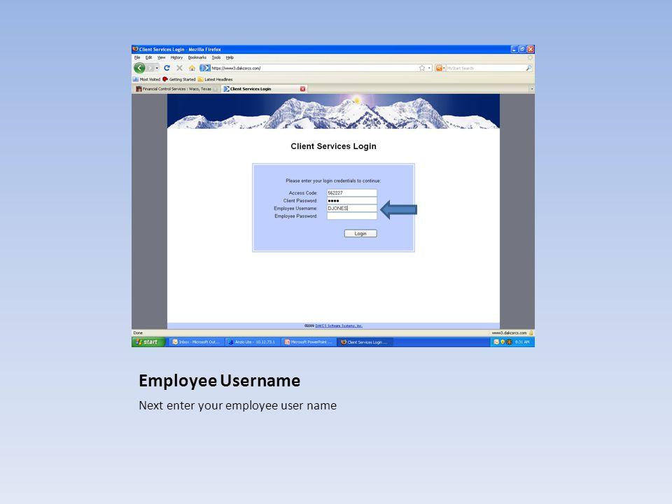 Employee Username Next enter your employee user name