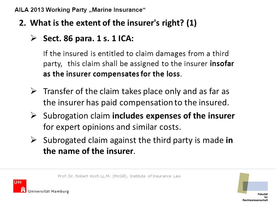 "AILA 2013 Working Party ""Marine Insurance 2.What is the extent of the insurer s right."