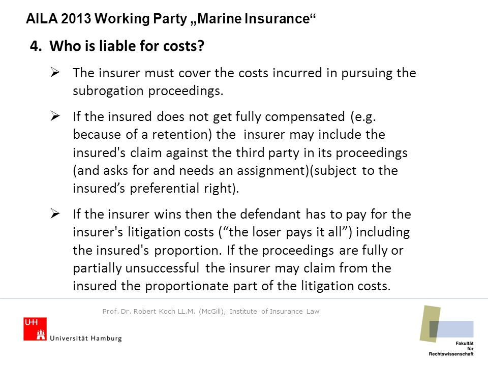 "AILA 2013 Working Party ""Marine Insurance 4.Who is liable for costs."