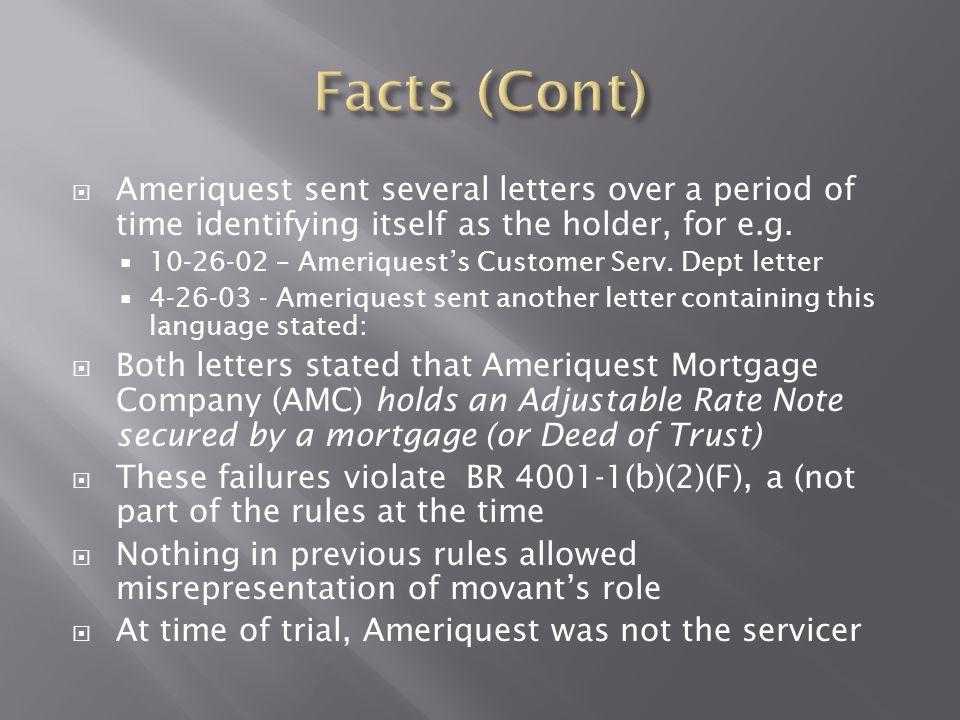  Ameriquest sent several letters over a period of time identifying itself as the holder, for e.g.