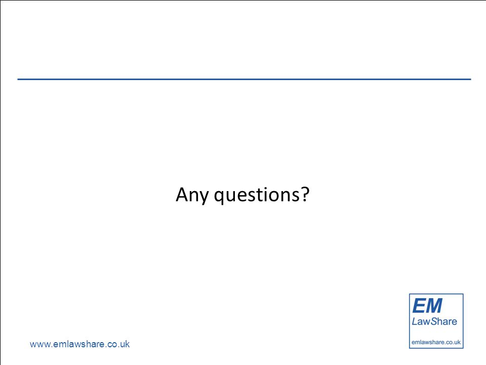 www.emlawshare.co.uk Any questions