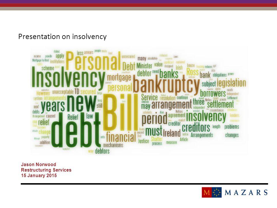 Presentation on insolvency Jason Norwood Restructuring Services 15 January 2015