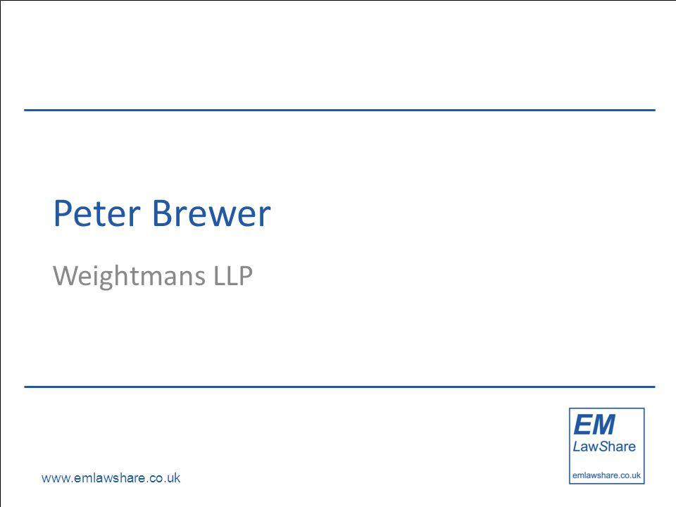 www.emlawshare.co.uk Peter Brewer Weightmans LLP