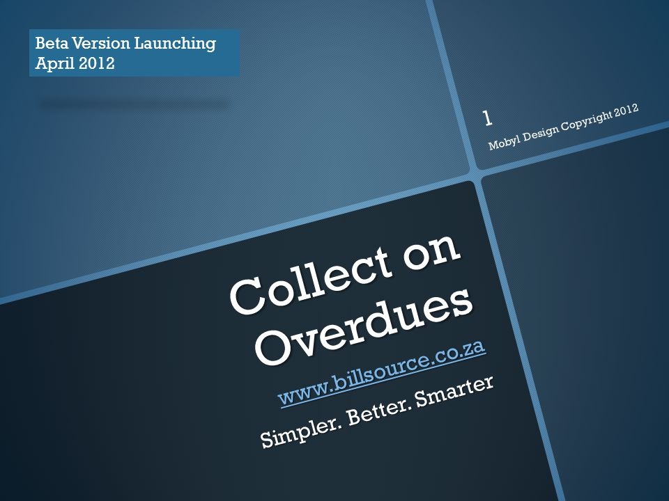 Collect on Overdues www.billsource.co.za Simpler. Better.