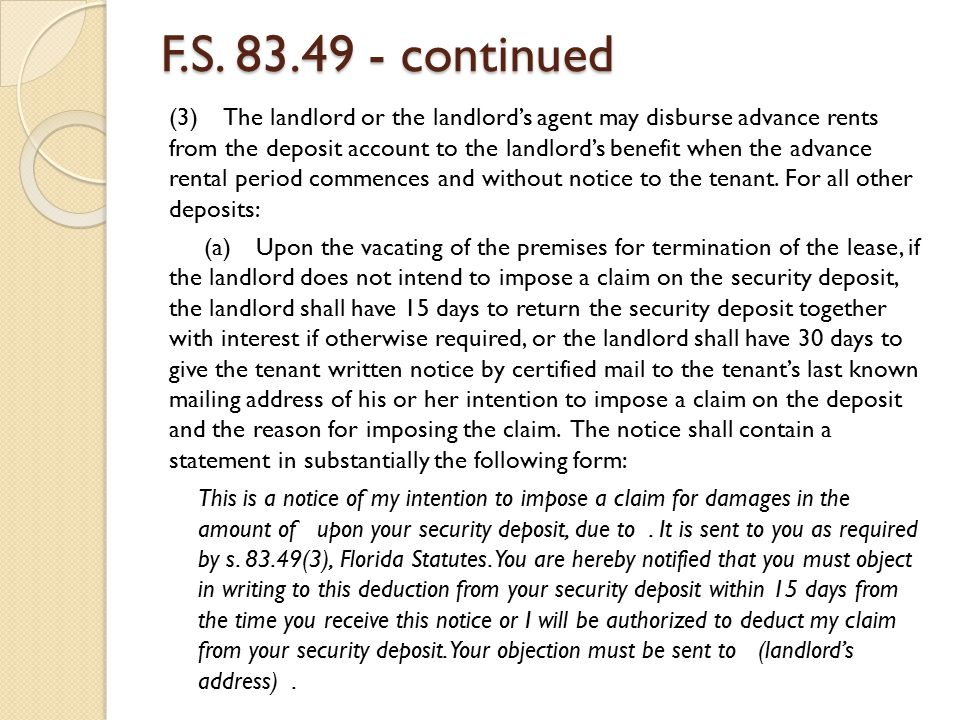 F.S. 83.49 - continued (3) The landlord or the landlord's agent may disburse advance rents from the deposit account to the landlord's benefit when the