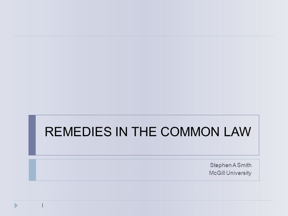 REMEDIES IN THE COMMON LAW Stephen A Smith McGill University 1