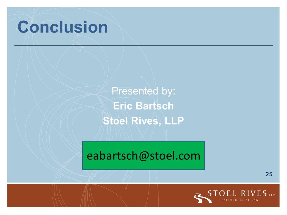 25 Conclusion eabartsch@stoel.com