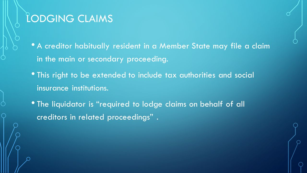 LODGING CLAIMS A creditor habitually resident in a Member State may file a claim in the main or secondary proceeding.