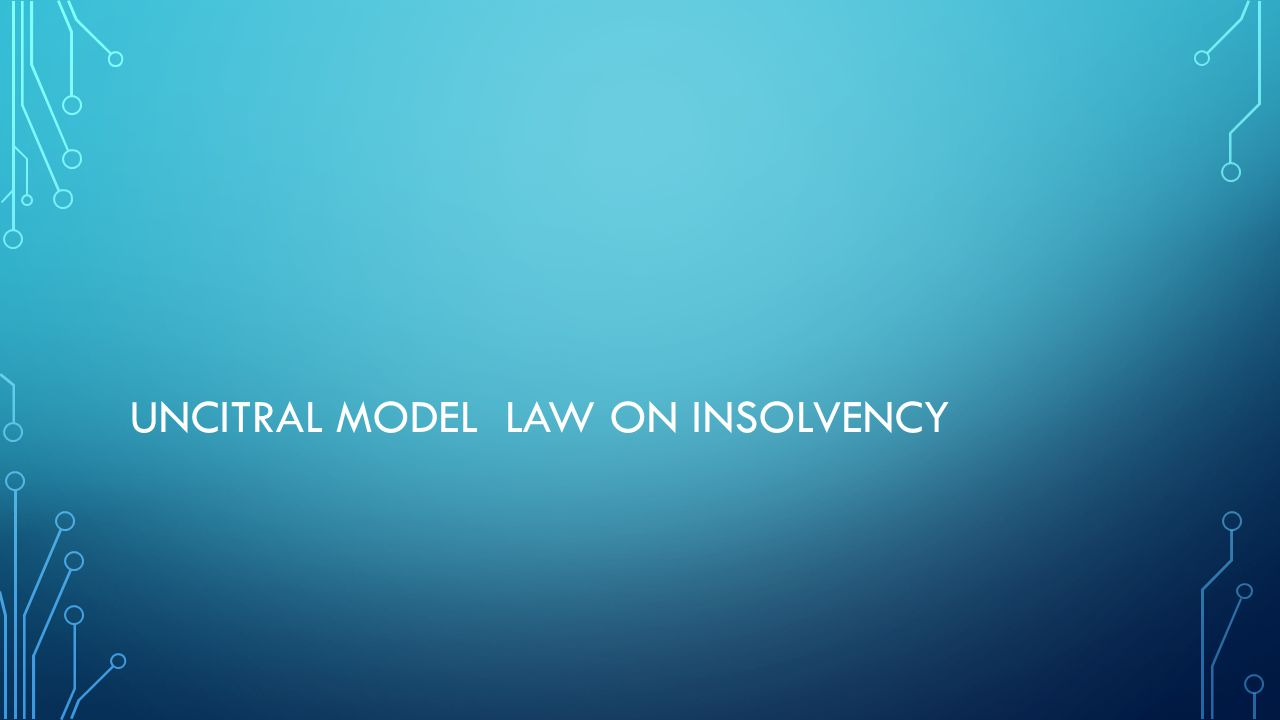 UNCITRAL MODEL LAW ON INSOLVENCY