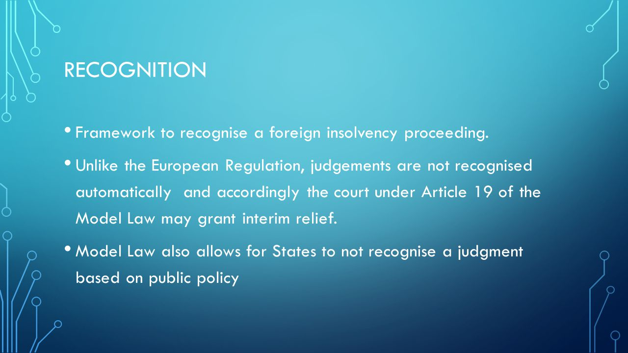 RECOGNITION Framework to recognise a foreign insolvency proceeding.