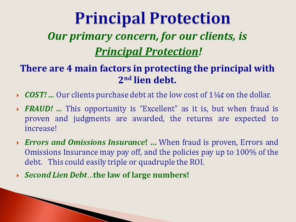 Our primary concern, for our clients, is Principal Protection.