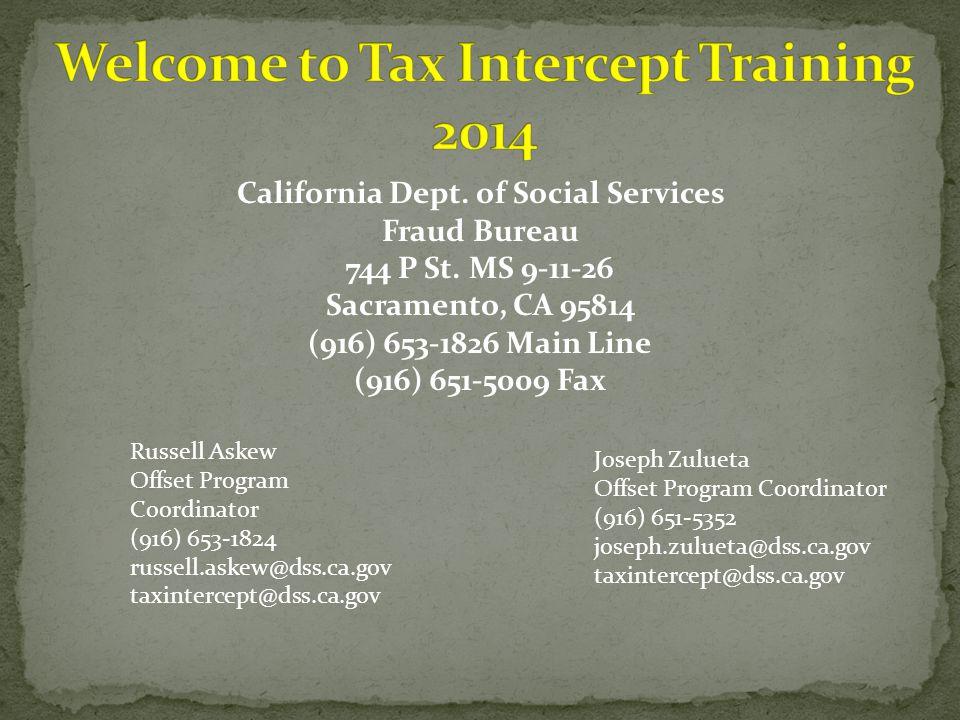 California Dept. of Social Services Fraud Bureau 744 P St. MS 9-11-26 Sacramento, CA 95814 (916) 653-1826 Main Line (916) 651-5009 Fax Russell Askew O