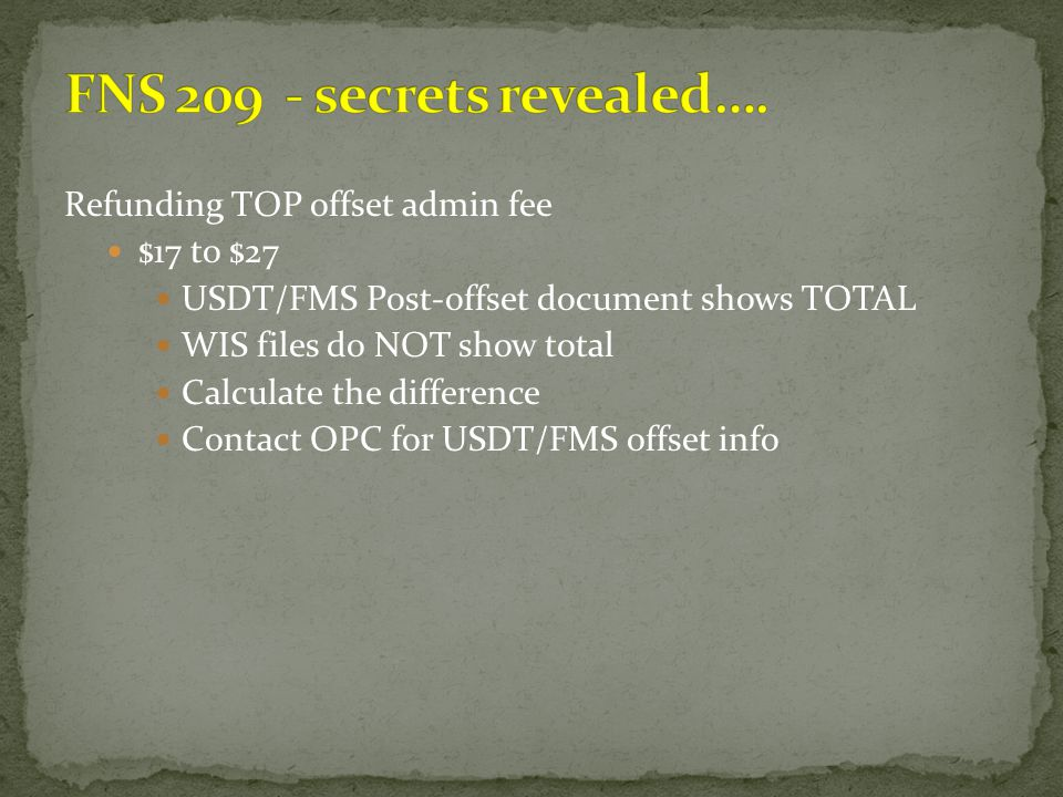 Refunding TOP offset admin fee $17 to $27 USDT/FMS Post-offset document shows TOTAL WIS files do NOT show total Calculate the difference Contact OPC f