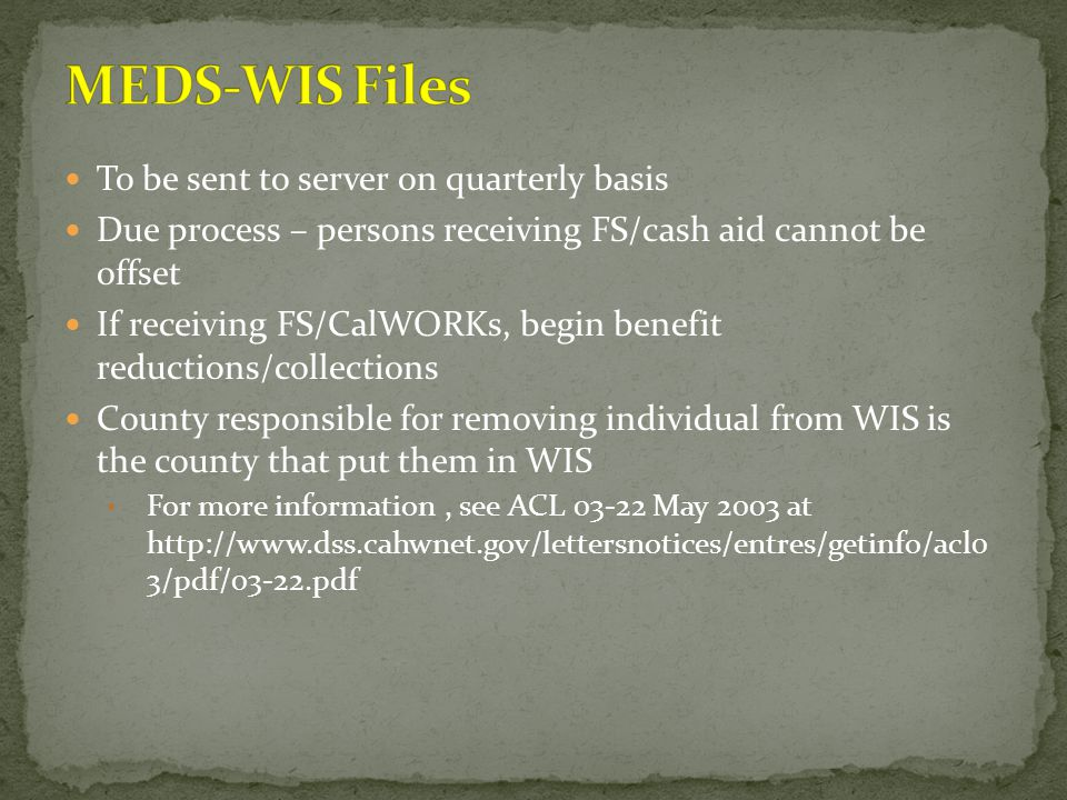 To be sent to server on quarterly basis Due process – persons receiving FS/cash aid cannot be offset If receiving FS/CalWORKs, begin benefit reduction