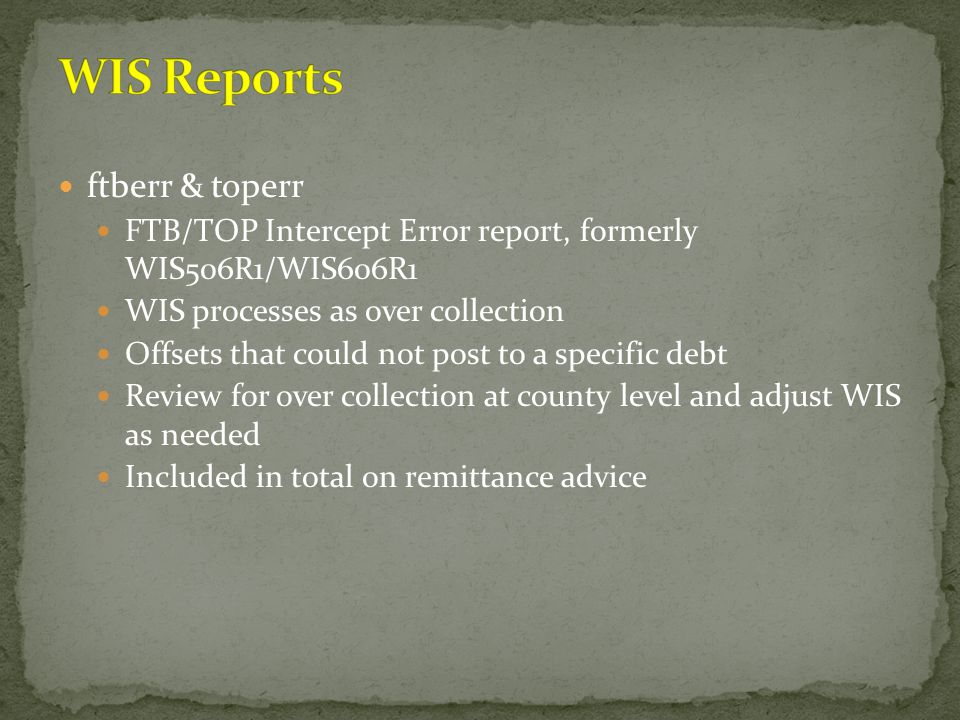 ftberr & toperr FTB/TOP Intercept Error report, formerly WIS506R1/WIS606R1 WIS processes as over collection Offsets that could not post to a specific