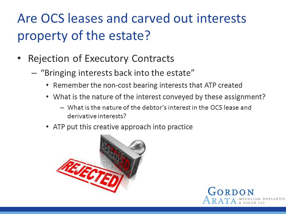 """Are OCS leases and carved out interests property of the estate? Rejection of Executory Contracts – """"Bringing interests back into the estate"""" Remember"""