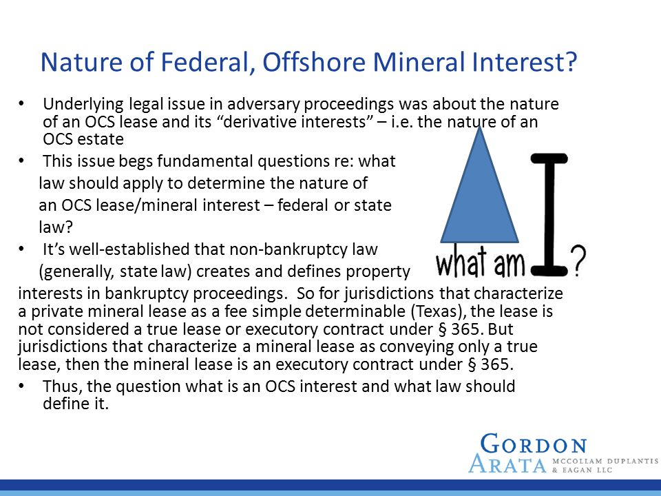 """Nature of Federal, Offshore Mineral Interest? Underlying legal issue in adversary proceedings was about the nature of an OCS lease and its """"derivative"""
