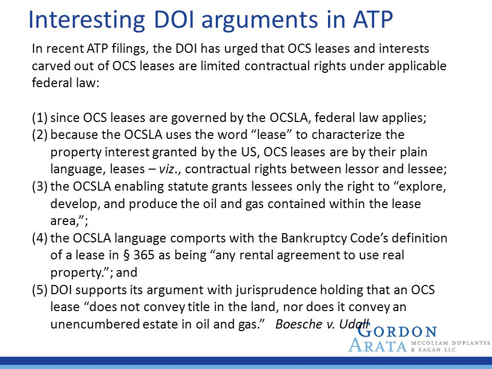 Interesting DOI arguments in ATP In recent ATP filings, the DOI has urged that OCS leases and interests carved out of OCS leases are limited contractu