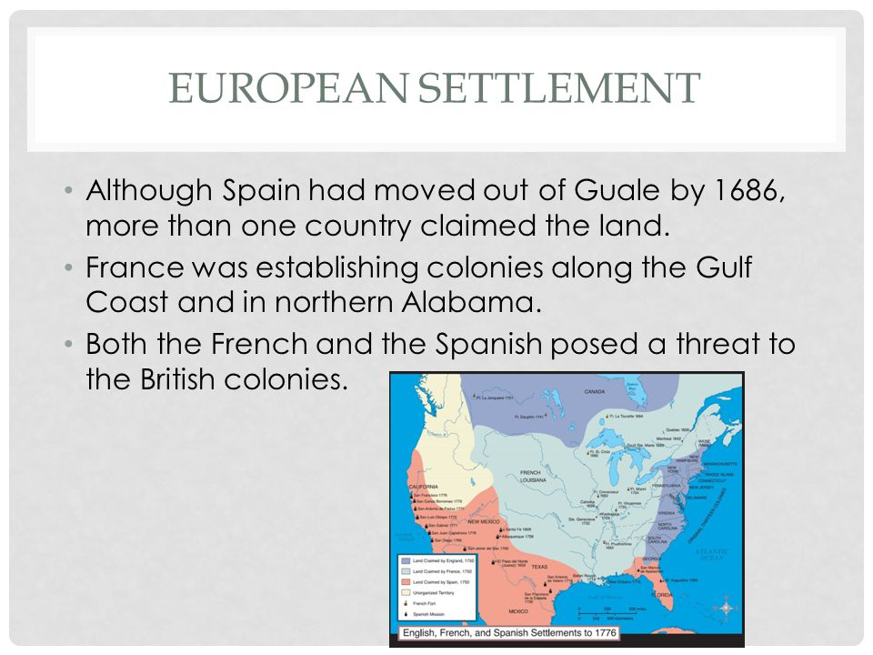 EUROPEAN SETTLEMENT Settlers in South Carolina asked that a fort be built at the mouth of the Altamaha River to serve as a warning point for invaders.