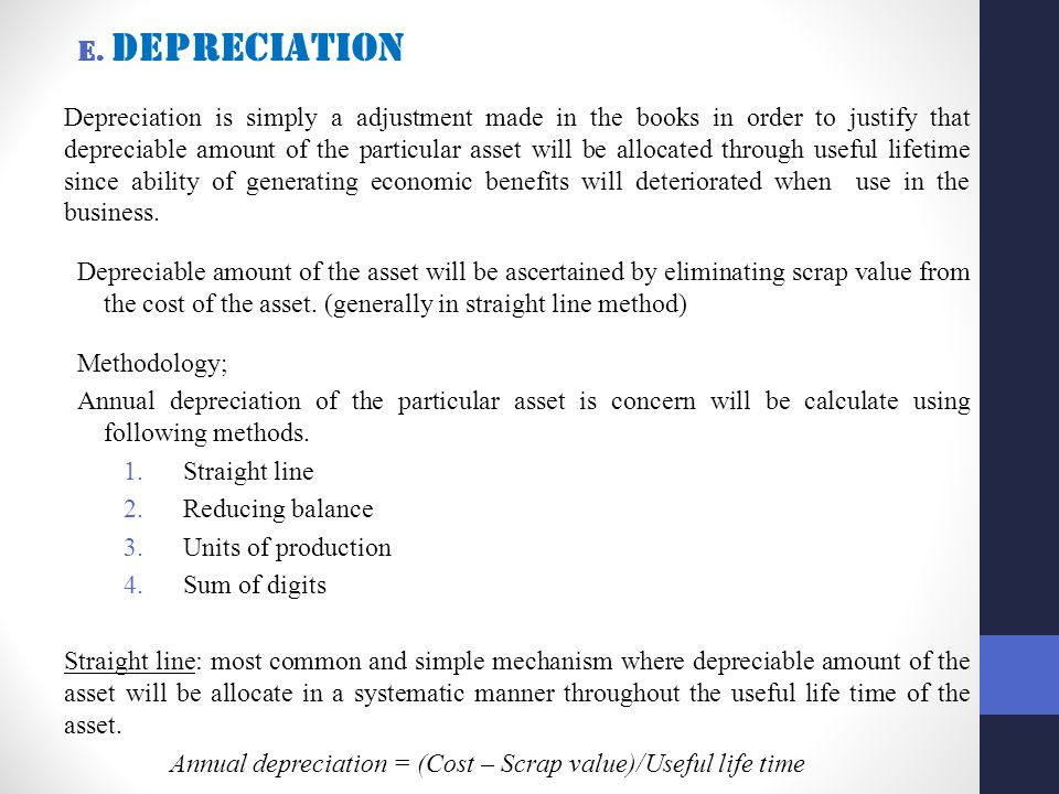 E. Depreciation Depreciation is simply a adjustment made in the books in order to justify that depreciable amount of the particular asset will be allo
