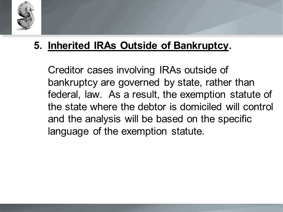 5.Inherited IRAs Outside of Bankruptcy.