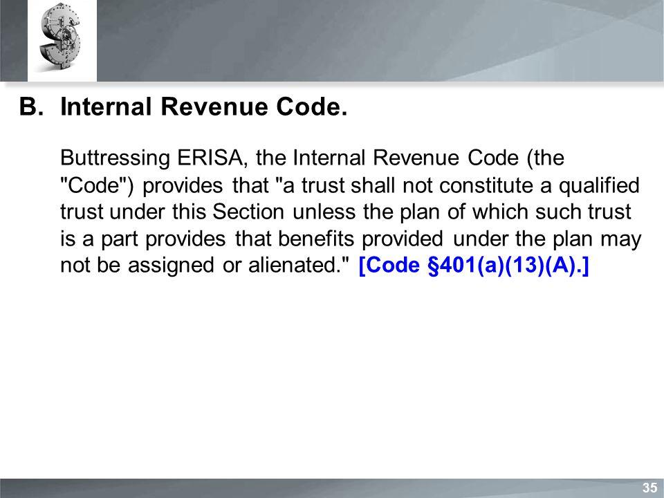B.Internal Revenue Code. Buttressing ERISA, the Internal Revenue Code (the