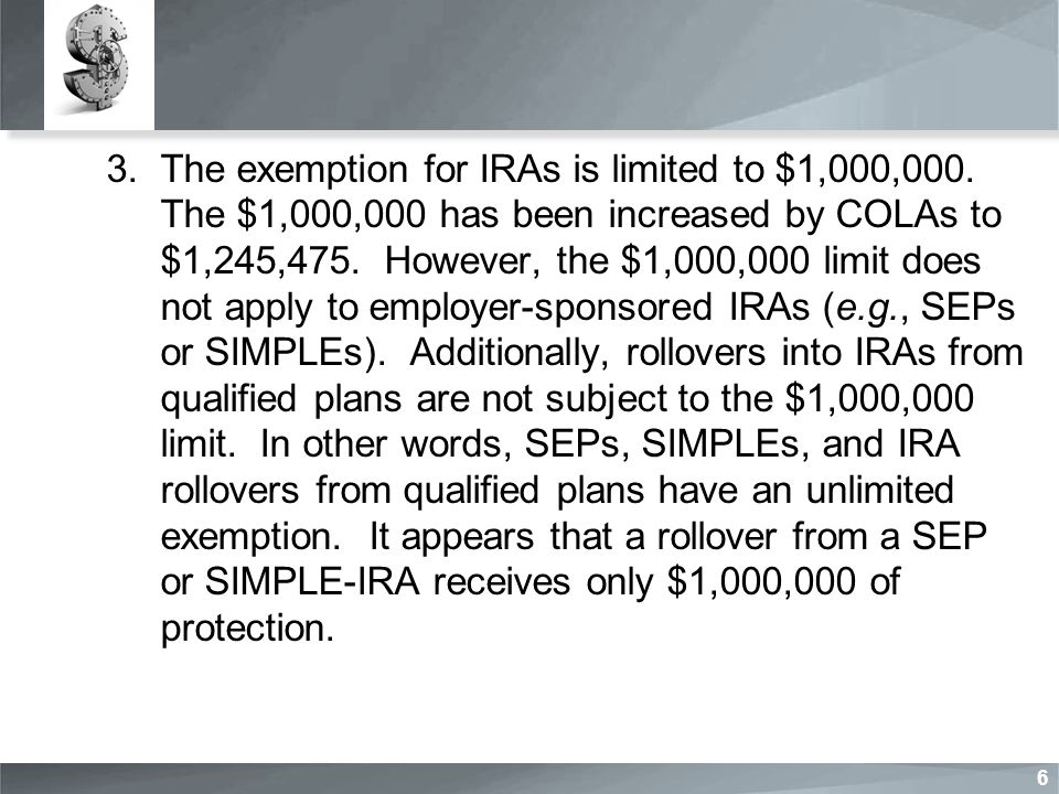 3.The exemption for IRAs is limited to $1,000,000.