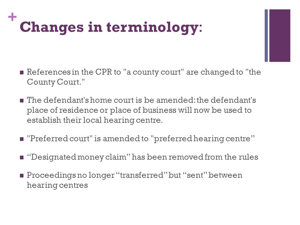 + Changes in terminology: References in the CPR to