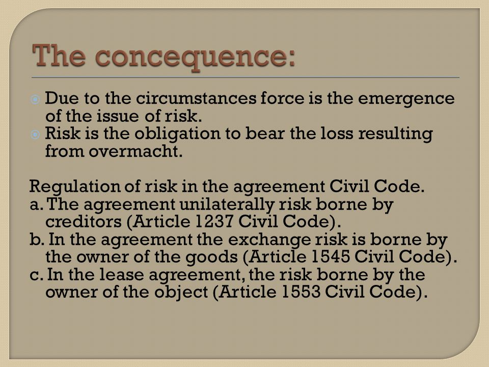  Due to the circumstances force is the emergence of the issue of risk.