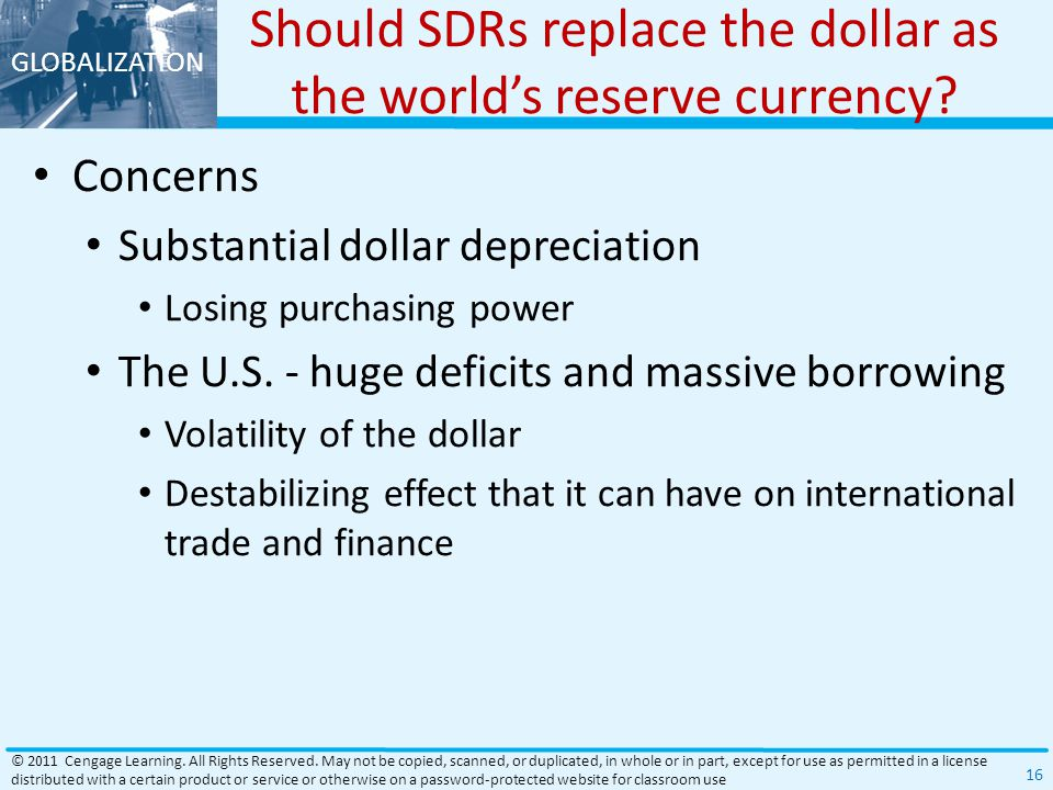 GLOBALIZATION Should SDRs replace the dollar as the world's reserve currency.
