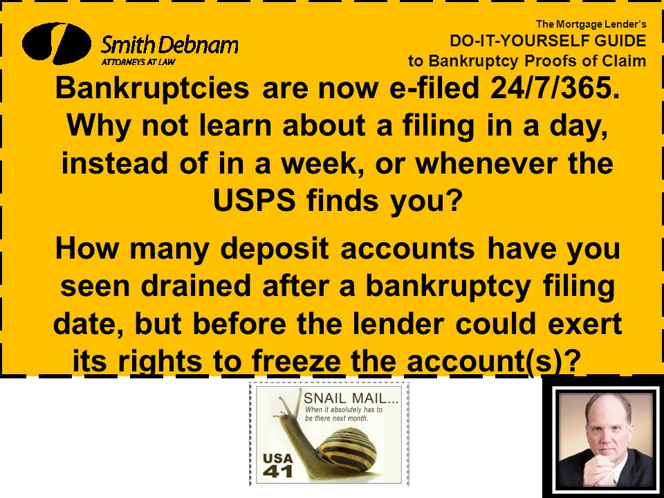 Bankruptcies are now e-filed 24/7/365.