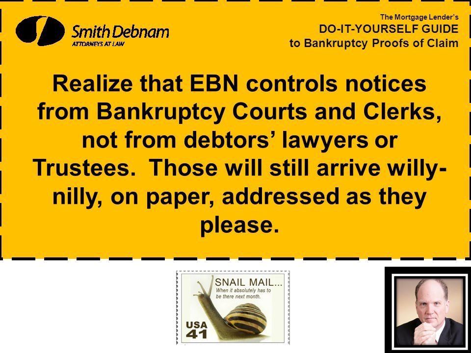 Realize that EBN controls notices from Bankruptcy Courts and Clerks, not from debtors' lawyers or Trustees.