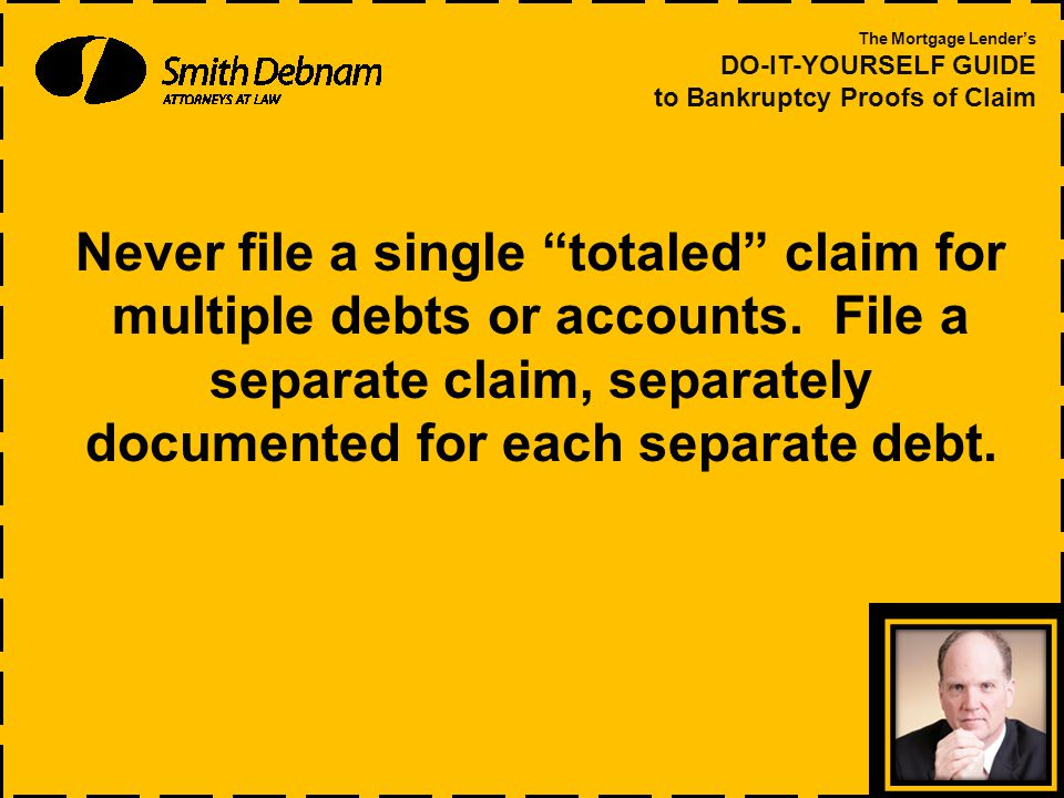 Never file a single totaled claim for multiple debts or accounts.