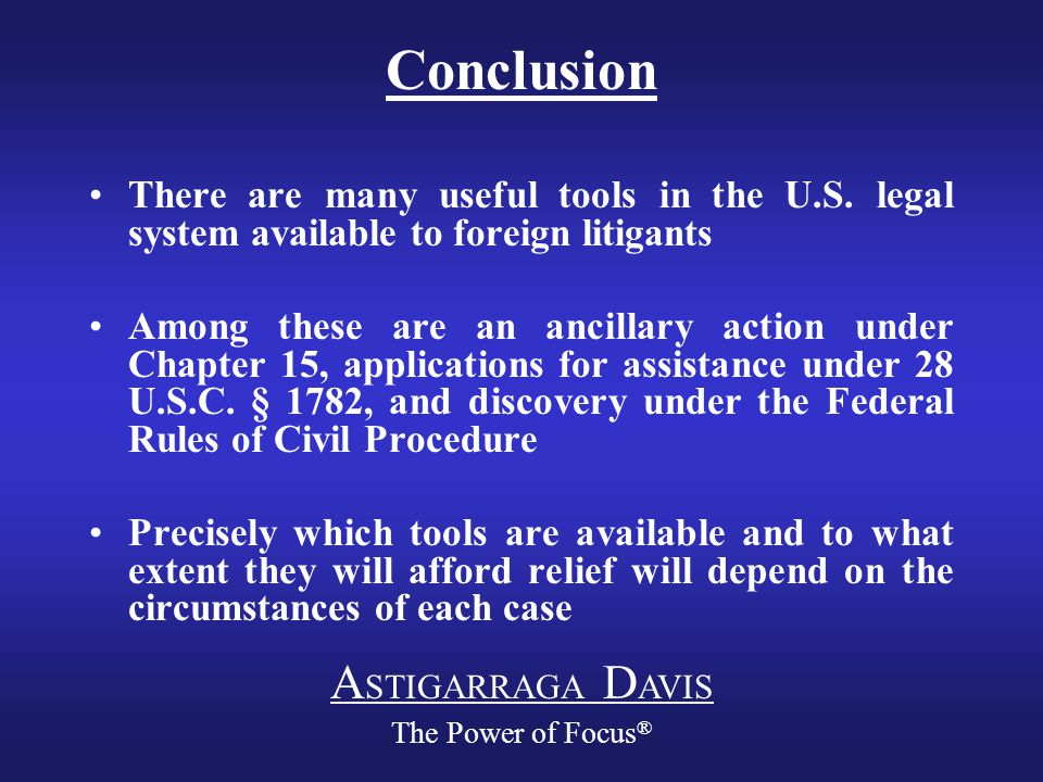 A STIGARRAGA D AVIS The Power of Focus ® Conclusion There are many useful tools in the U.S.