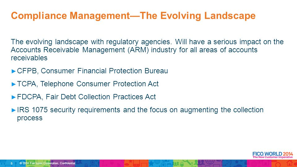 © 2014 Fair Isaac Corporation. Confidential. The evolving landscape with regulatory agencies.