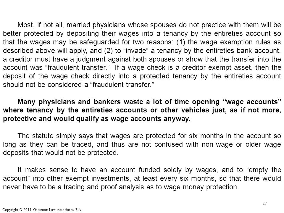27 Most, if not all, married physicians whose spouses do not practice with them will be better protected by depositing their wages into a tenancy by t