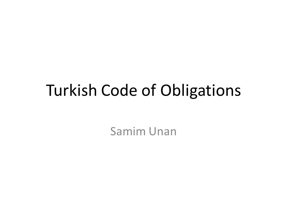 Turkish Code of Obligations Samim Unan