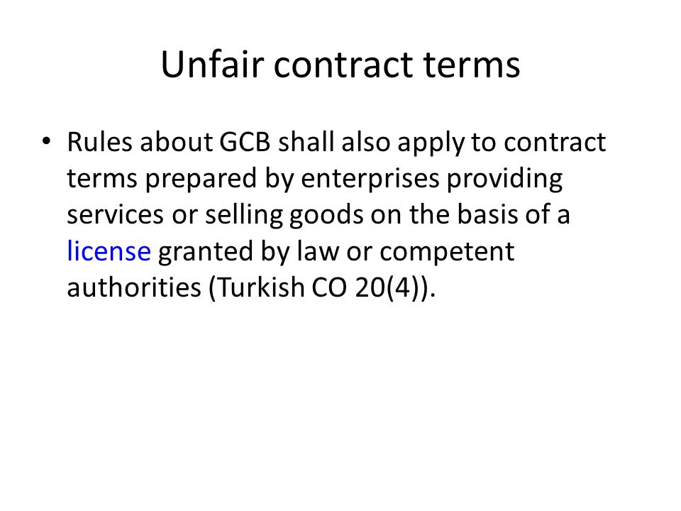 Unfair contract terms Rules about GCB shall also apply to contract terms prepared by enterprises providing services or selling goods on the basis of a