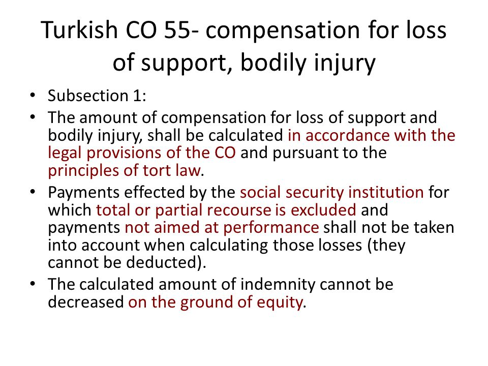 Turkish CO 55- compensation for loss of support, bodily injury Subsection 1: The amount of compensation for loss of support and bodily injury, shall b
