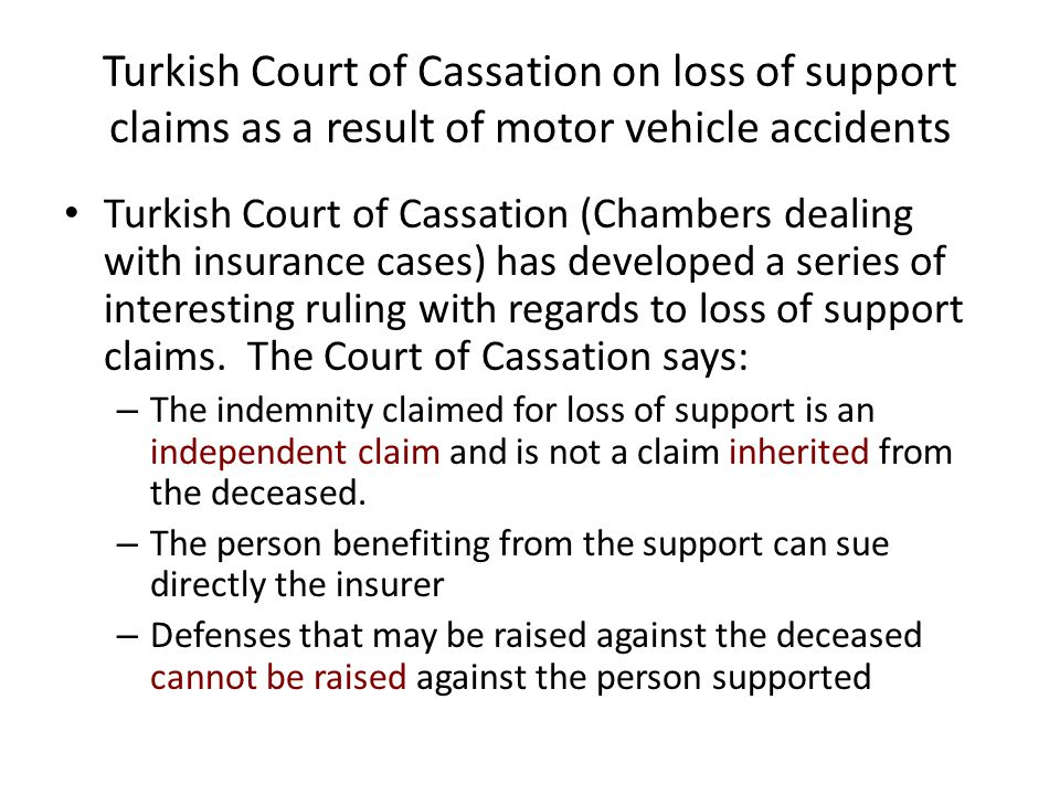 Turkish Court of Cassation on loss of support claims as a result of motor vehicle accidents Turkish Court of Cassation (Chambers dealing with insuranc