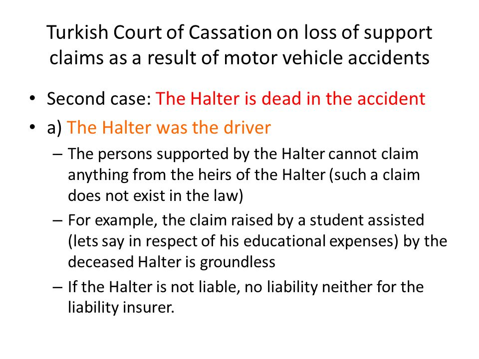 Turkish Court of Cassation on loss of support claims as a result of motor vehicle accidents Second case: The Halter is dead in the accident a) The Hal