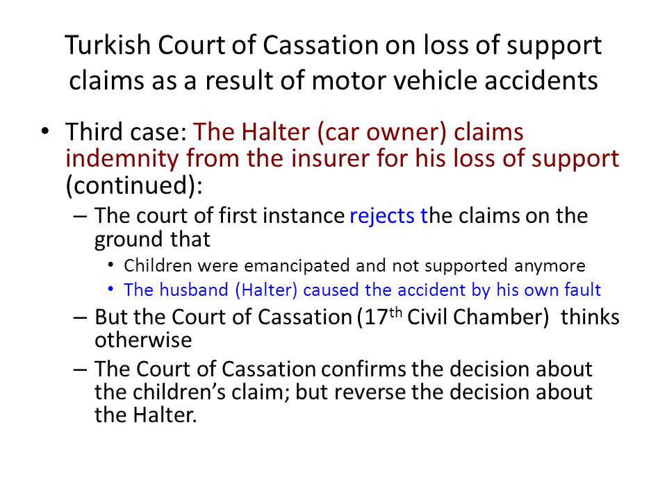 Turkish Court of Cassation on loss of support claims as a result of motor vehicle accidents Third case: The Halter (car owner) claims indemnity from t