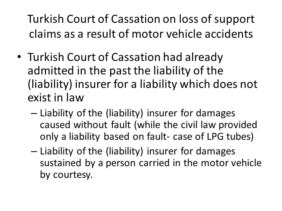 Turkish Court of Cassation on loss of support claims as a result of motor vehicle accidents Turkish Court of Cassation had already admitted in the pas