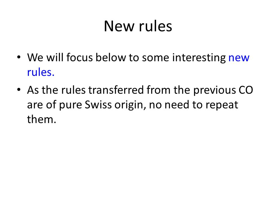 New rules We will focus below to some interesting new rules. As the rules transferred from the previous CO are of pure Swiss origin, no need to repeat