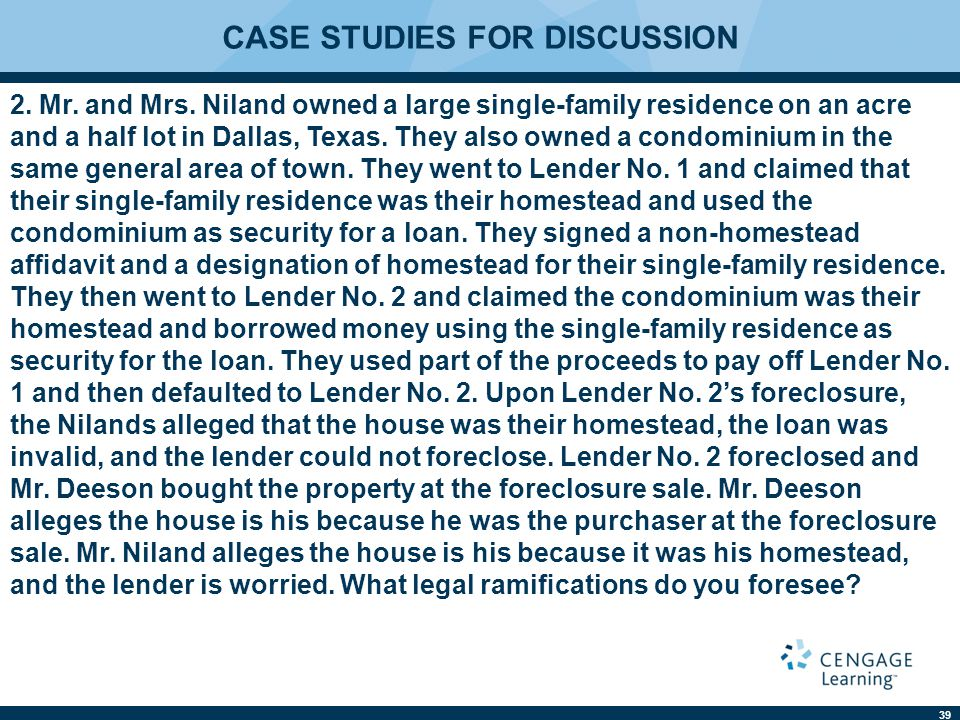 39 CASE STUDIES FOR DISCUSSION 2. Mr. and Mrs. Niland owned a large single-family residence on an acre and a half lot in Dallas, Texas. They also owne