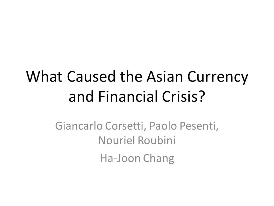 What Caused the Asian Currency and Financial Crisis.