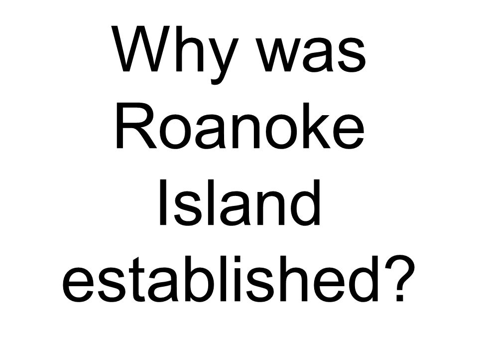 Why was Roanoke Island established?