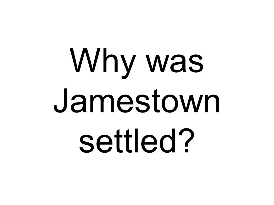Why was Jamestown settled?