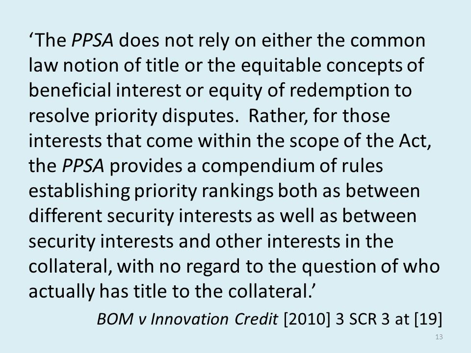 'The PPSA does not rely on either the common law notion of title or the equitable concepts of beneficial interest or equity of redemption to resolve p