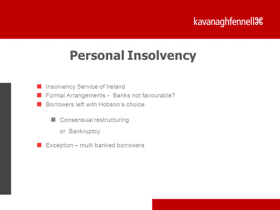 Personal Insolvency Insolvency Service of Ireland Formal Arrangements - Banks not favourable.